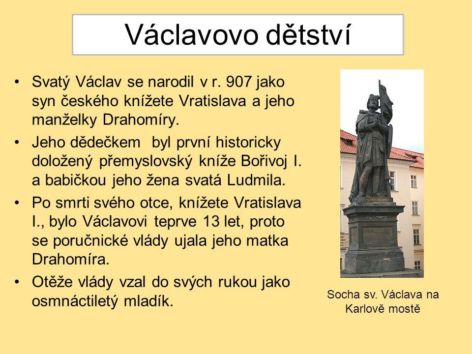 Svatý Václav se narodil v r. 907 jako syn českého knížete Vratislava a jeho manželky Drahomíry. Jeho dědečkem byl první historicky doložený přemyslovs