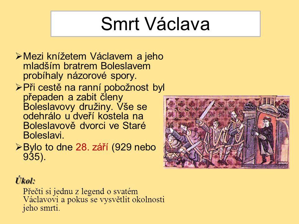  Mezi knížetem Václavem a jeho mladším bratrem Boleslavem probíhaly názorové spory.  Při cestě na ranní pobožnost byl přepaden a zabit členy Bolesla
