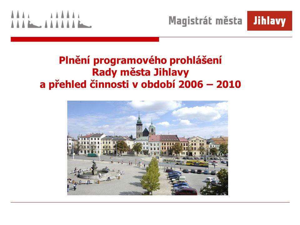 Plnění programového prohlášení Rady města Jihlavy a přehled činnosti v období 2006 – 2010