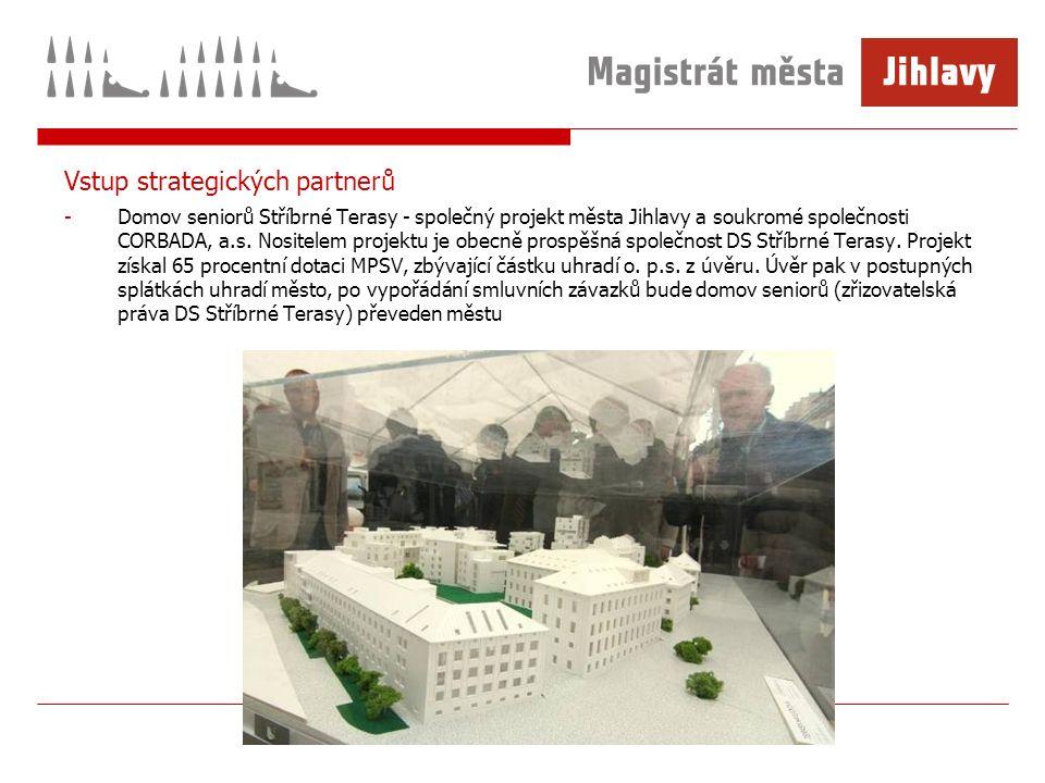 Vstup strategických partnerů -Domov seniorů Stříbrné Terasy - společný projekt města Jihlavy a soukromé společnosti CORBADA, a.s.