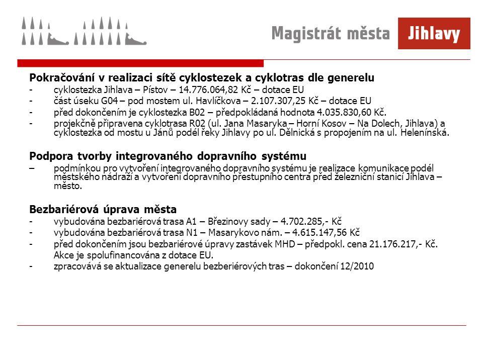 Pokračování v realizaci sítě cyklostezek a cyklotras dle generelu -cyklostezka Jihlava – Pístov – 14.776.064,82 Kč – dotace EU -část úseku G04 – pod mostem ul.