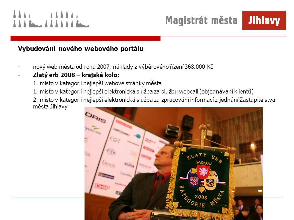 Vybudování nového webového portálu -nový web města od roku 2007, náklady z výběrového řízení 368.000 Kč -Zlatý erb 2008 – krajské kolo: 1.