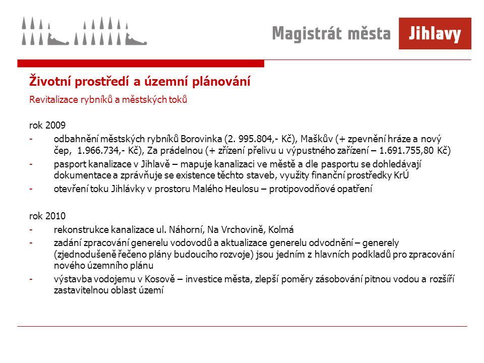 Životní prostředí a územní plánování Revitalizace rybníků a městských toků rok 2009 -odbahnění městských rybníků Borovinka (2.