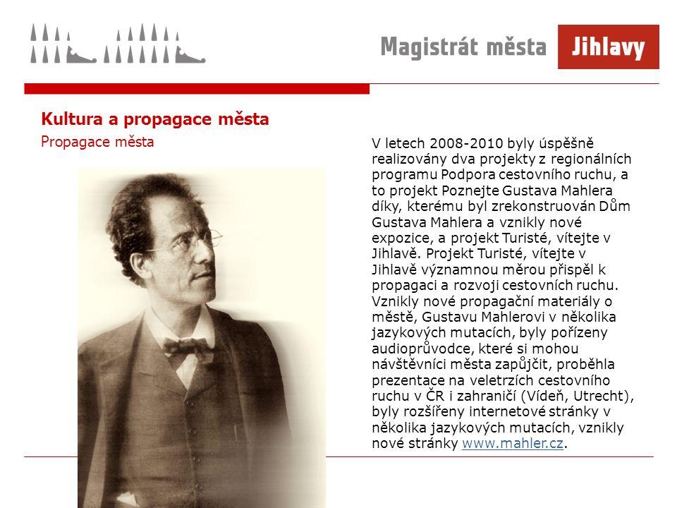 Kultura a propagace města Propagace města V letech 2008-2010 byly úspěšně realizovány dva projekty z regionálních programu Podpora cestovního ruchu, a to projekt Poznejte Gustava Mahlera díky, kterému byl zrekonstruován Dům Gustava Mahlera a vznikly nové expozice, a projekt Turisté, vítejte v Jihlavě.