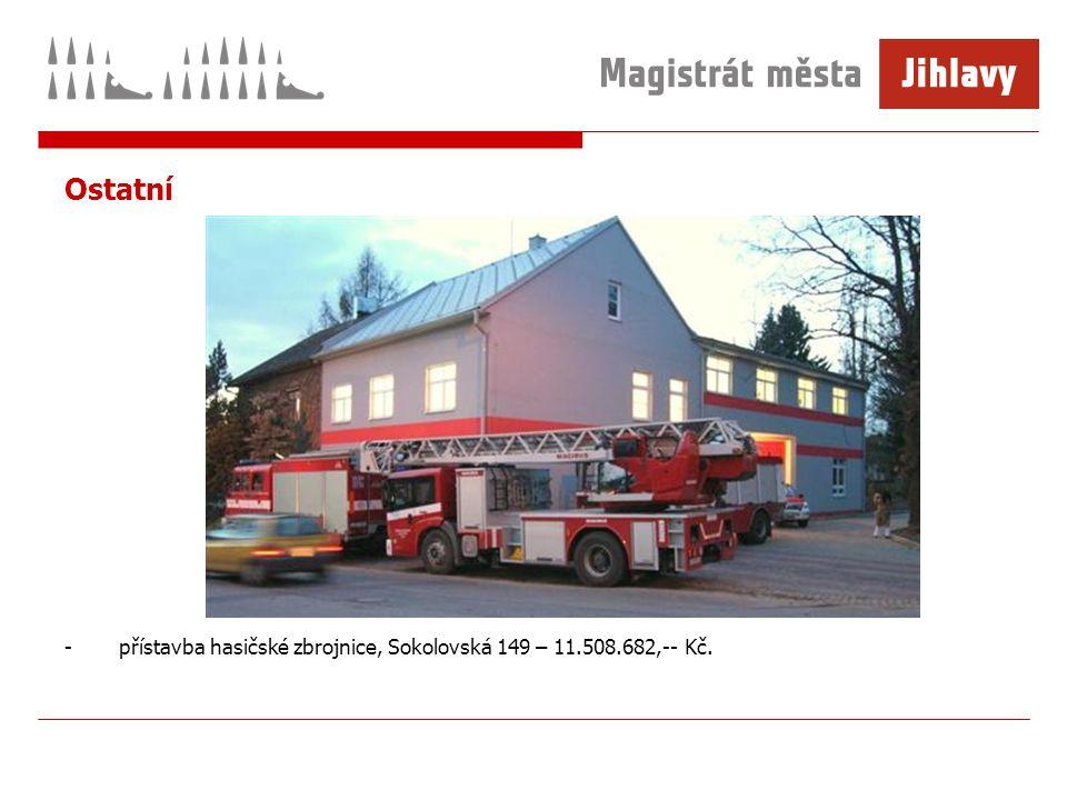 Ostatní -přístavba hasičské zbrojnice, Sokolovská 149 – 11.508.682,-- Kč.