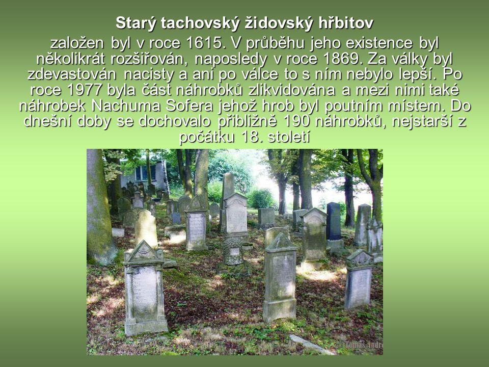 Starý tachovský židovský hřbitov založen byl v roce 1615.