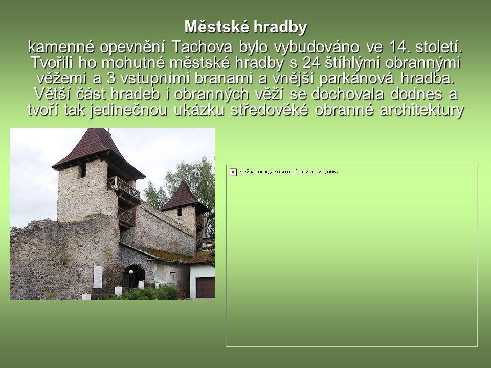 Městské hradby kamenné opevnění Tachova bylo vybudováno ve 14.
