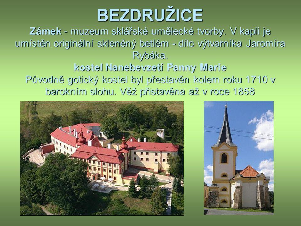 BEZDRUŽICE Zámek - muzeum sklářské umělecké tvorby.