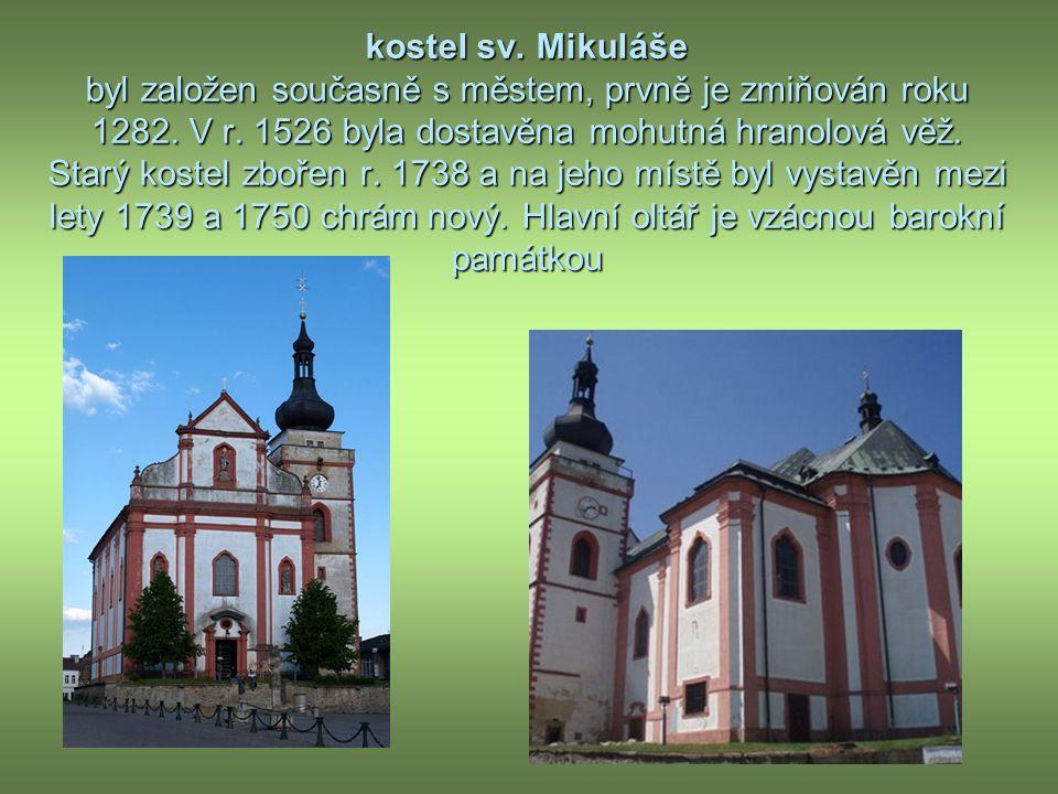 kostel sv. Mikuláše byl založen současně s městem, prvně je zmiňován roku 1282.