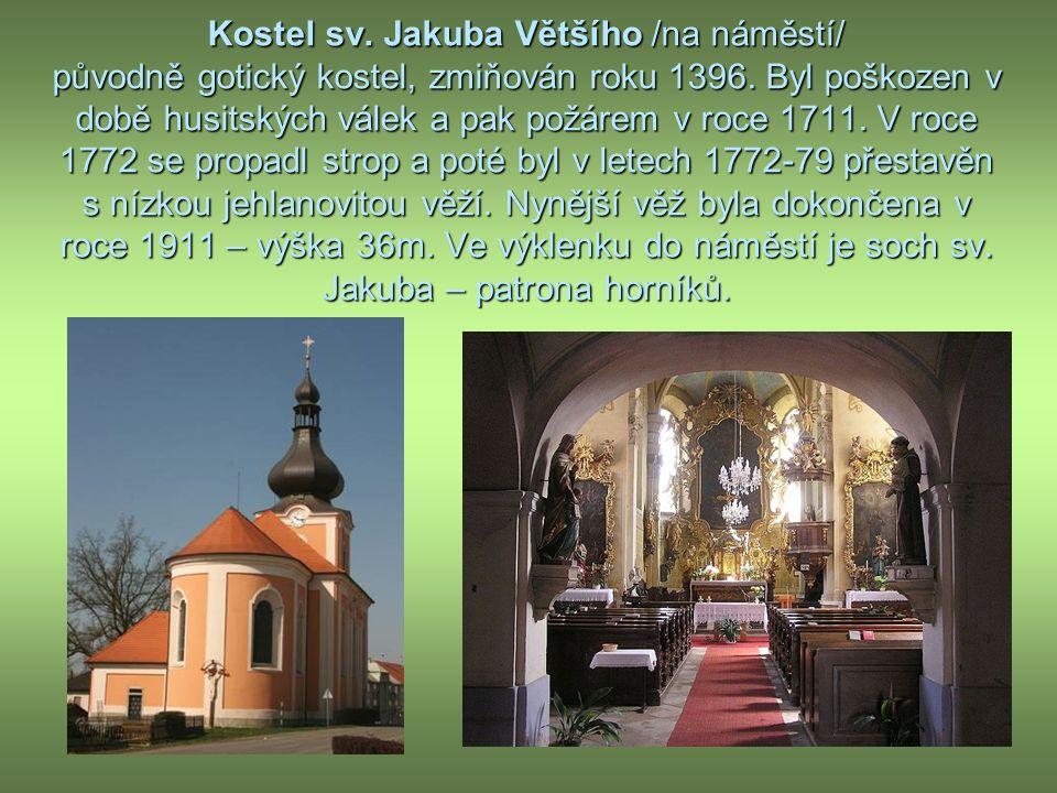 Kostel sv. Jakuba Většího /na náměstí/ původně gotický kostel, zmiňován roku 1396.