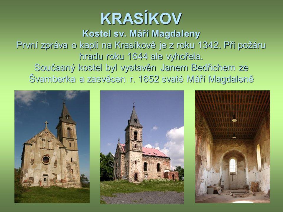 KRASÍKOV Kostel sv. Máří Magdaleny První zpráva o kapli na Krasíkově je z roku 1342.