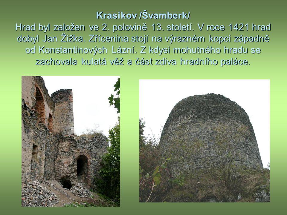 Krasíkov /Švamberk/ Hrad byl založen ve 2. polovině 13.
