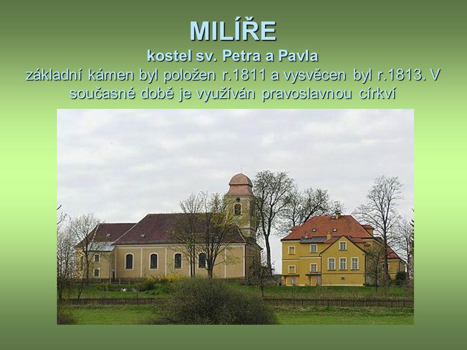 MILÍŘE kostel sv. Petra a Pavla základní kámen byl položen r.1811 a vysvěcen byl r.1813.