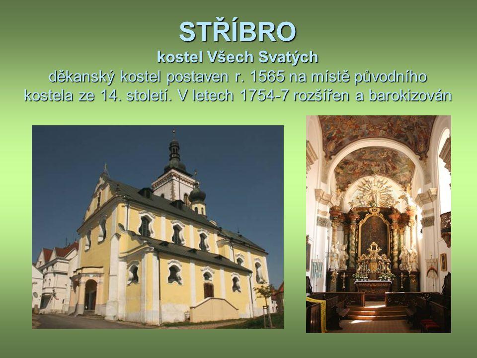 STŘÍBRO kostel Všech Svatých děkanský kostel postaven r.