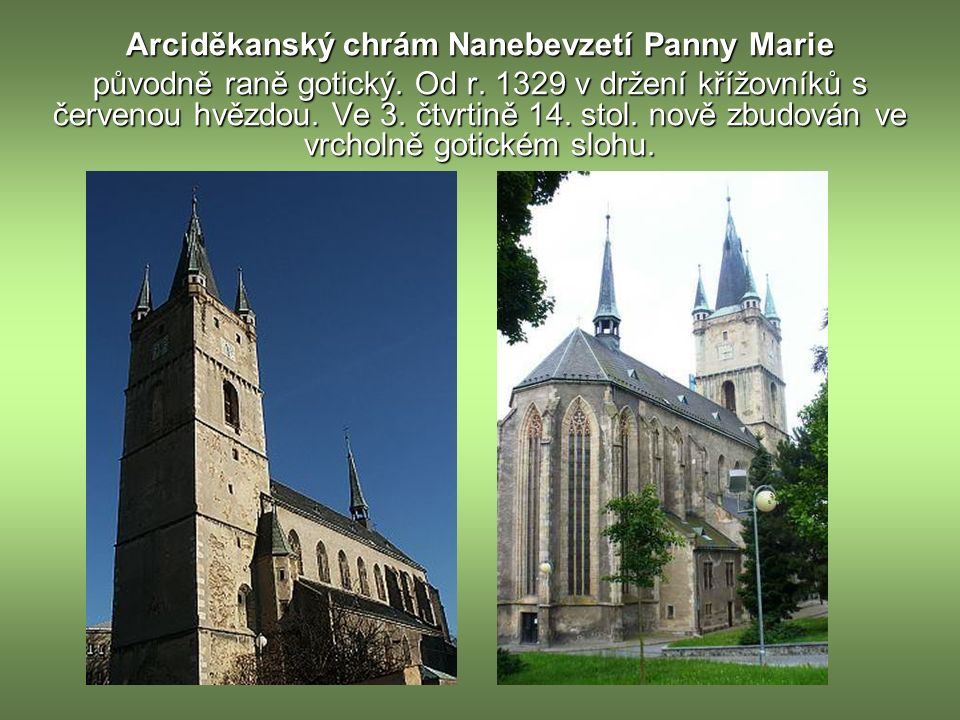 Kostel sv.Jakuba Většího /na náměstí/ původně gotický kostel, zmiňován roku 1396.