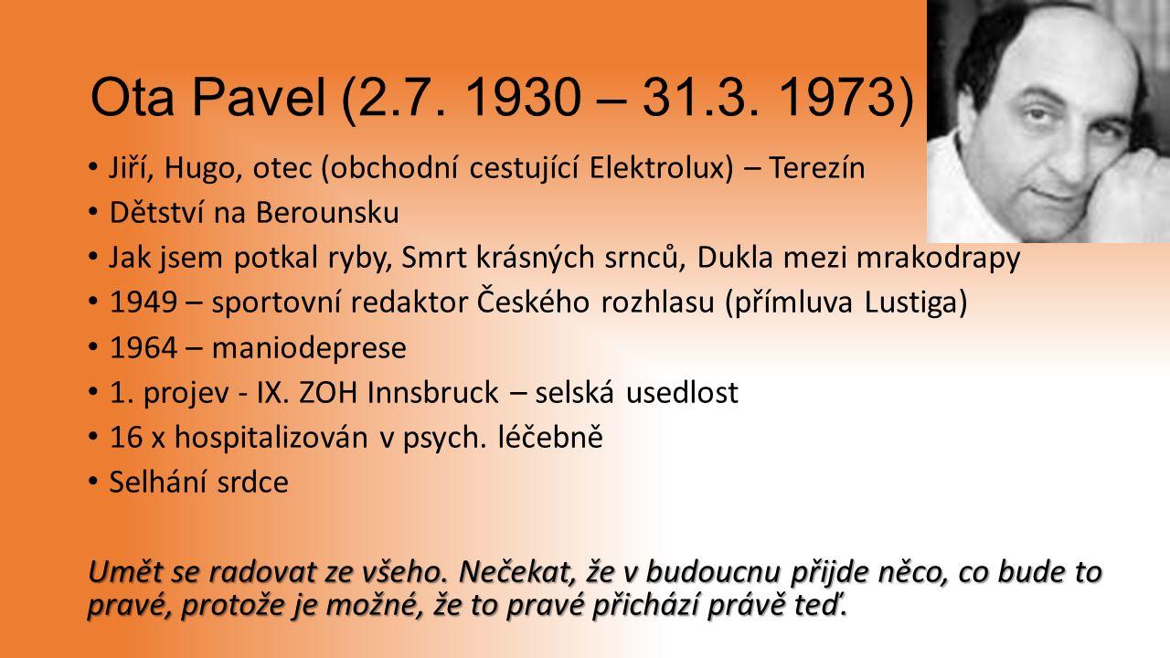 Ota Pavel (2.7. 1930 – 31.3.