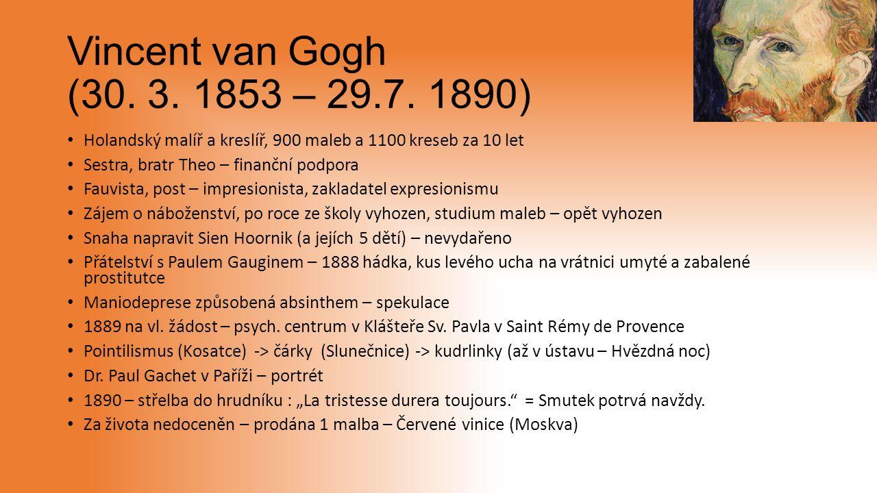 Vincent van Gogh (30. 3. 1853 – 29.7.