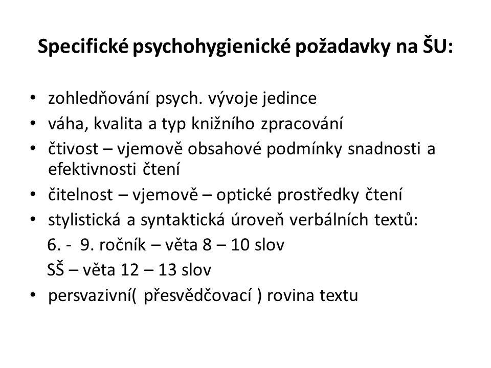 Specifické psychohygienické požadavky na ŠU: zohledňování psych.