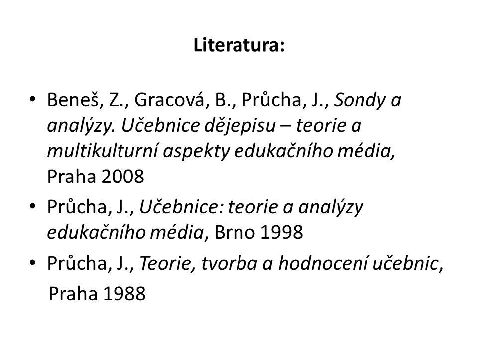 Literatura: Beneš, Z., Gracová, B., Průcha, J., Sondy a analýzy.