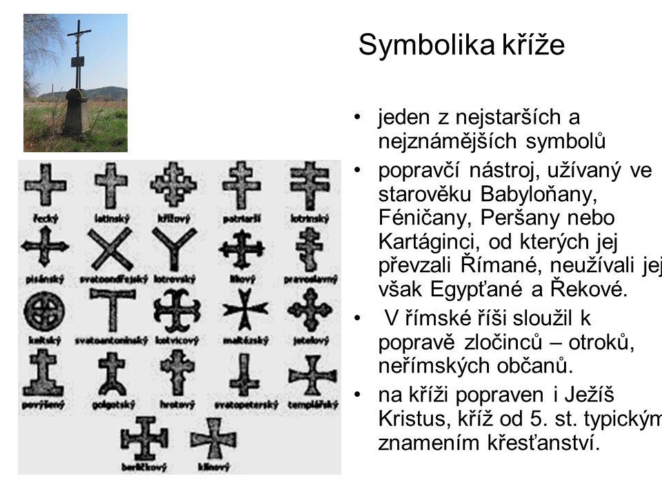 Symbolika kříže jeden z nejstarších a nejznámějších symbolů popravčí nástroj, užívaný ve starověku Babyloňany, Féničany, Peršany nebo Kartáginci, od k