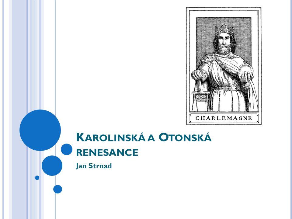 K AROLINSKÁ A O TONSKÁ RENESANCE Jan Strnad
