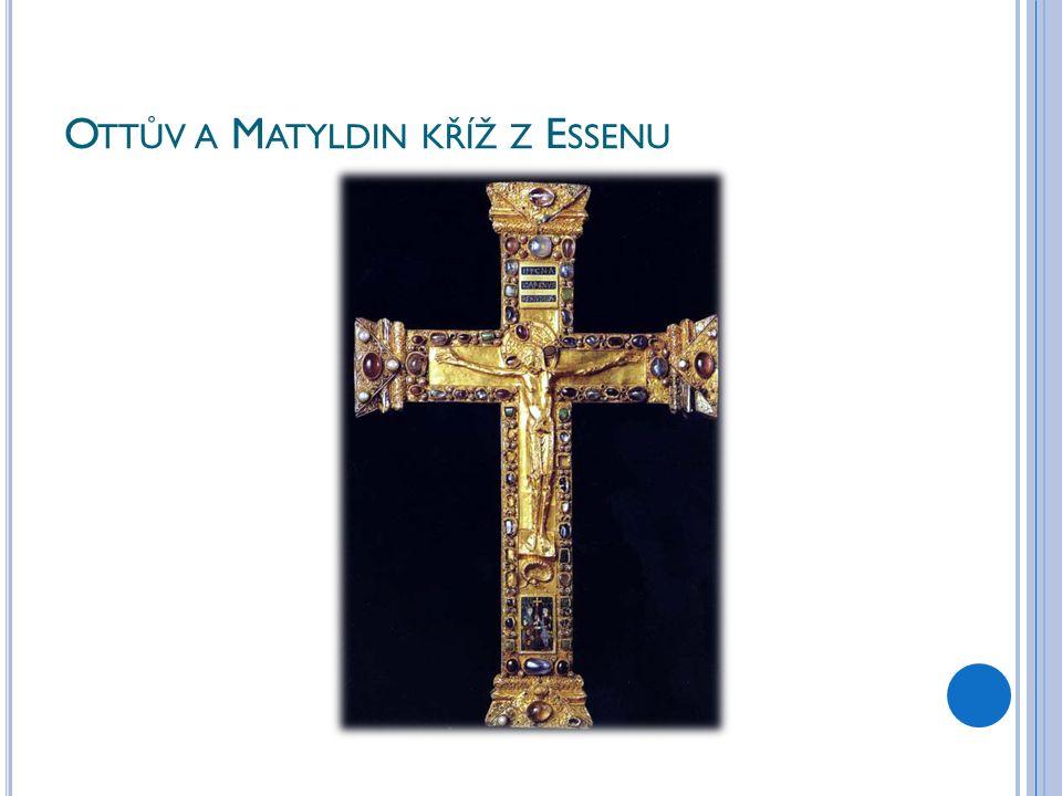 O TTŮV A M ATYLDIN KŘÍŽ Z E SSENU