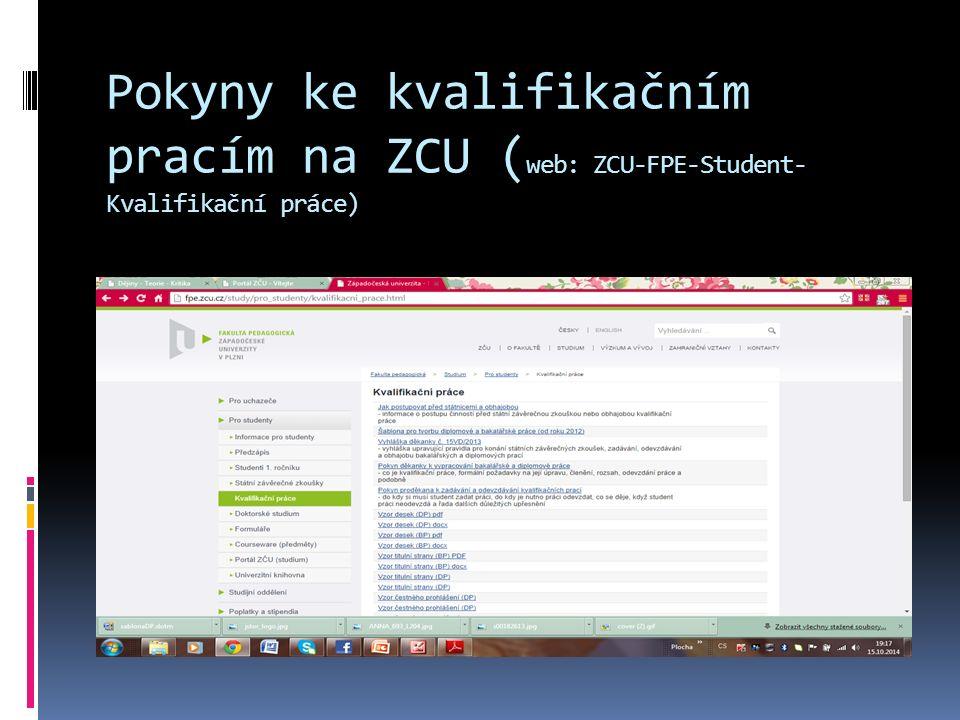 Pokyny ke kvalifikačním pracím na ZCU ( web: ZCU-FPE-Student- Kvalifikační práce)
