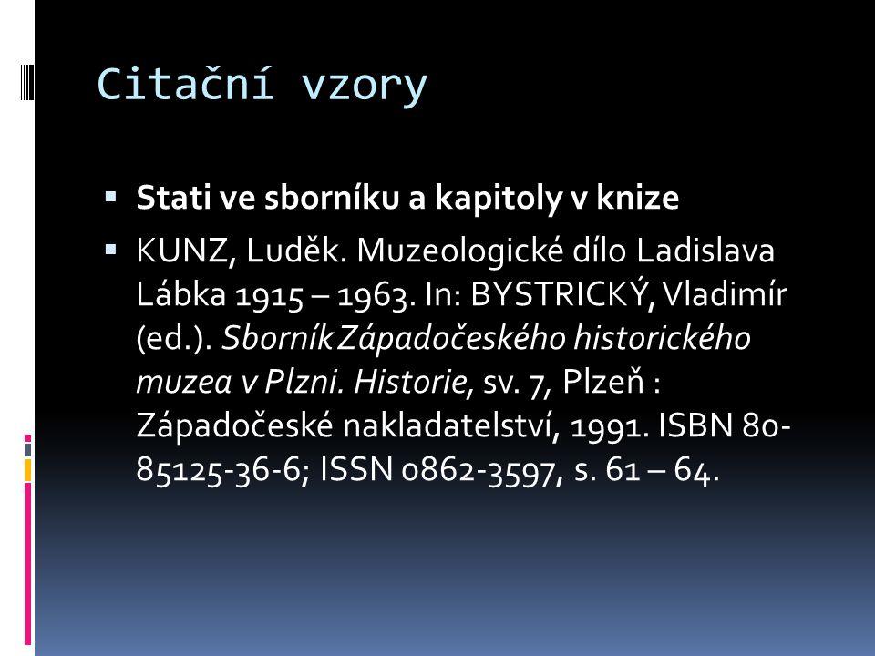Citační vzory  Stati ve sborníku a kapitoly v knize  KUNZ, Luděk.