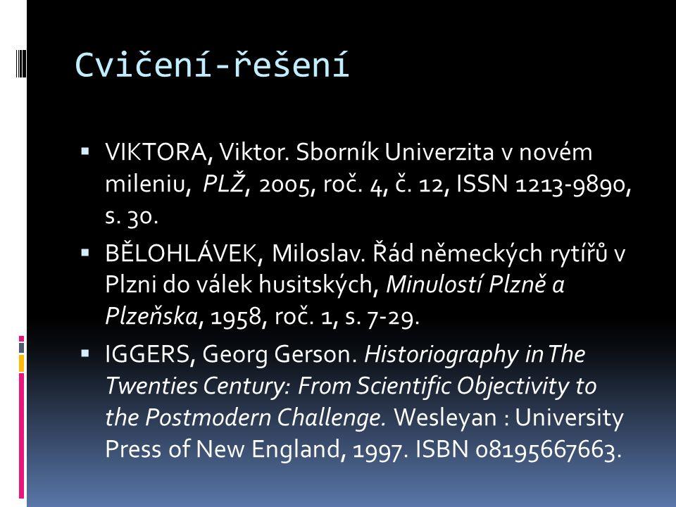 Cvičení-řešení  VIKTORA, Viktor. Sborník Univerzita v novém mileniu, PLŽ, 2005, roč.