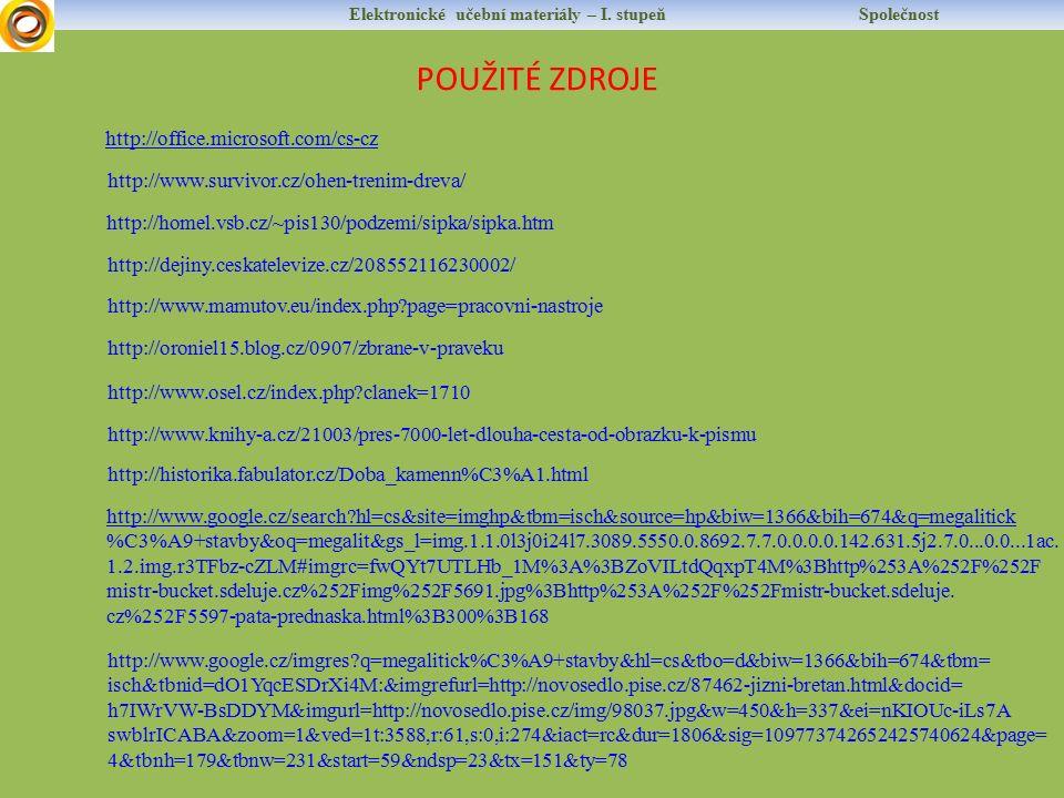 Elektronické učební materiály – I. stupeň Společnost POUŽITÉ ZDROJE http://www.survivor.cz/ohen-trenim-dreva/ http://homel.vsb.cz/~pis130/podzemi/sipk