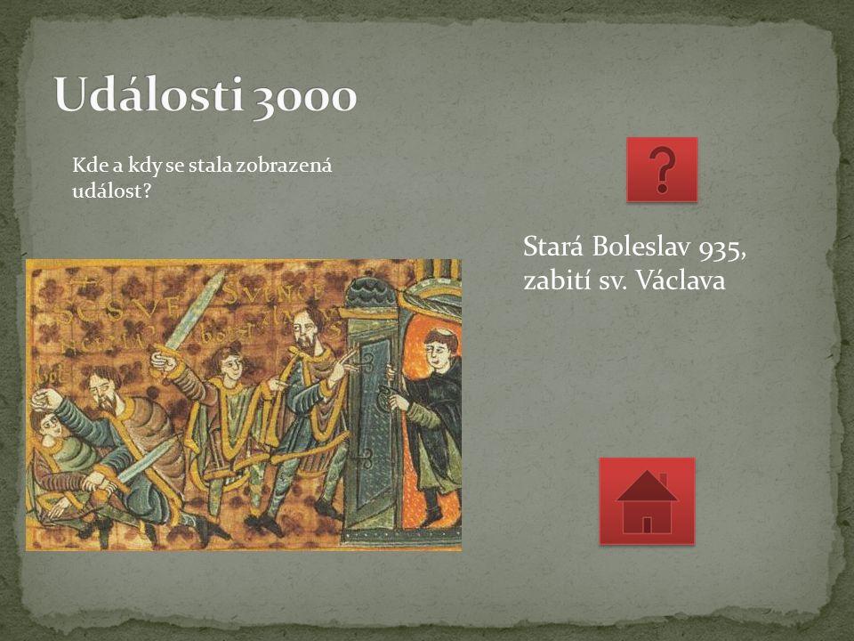 Stará Boleslav 935, zabití sv. Václava Kde a kdy se stala zobrazená událost