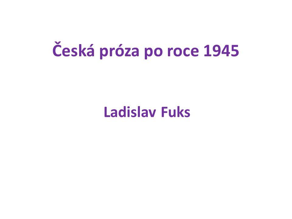Česká próza po roce 1945 Ladislav Fuks