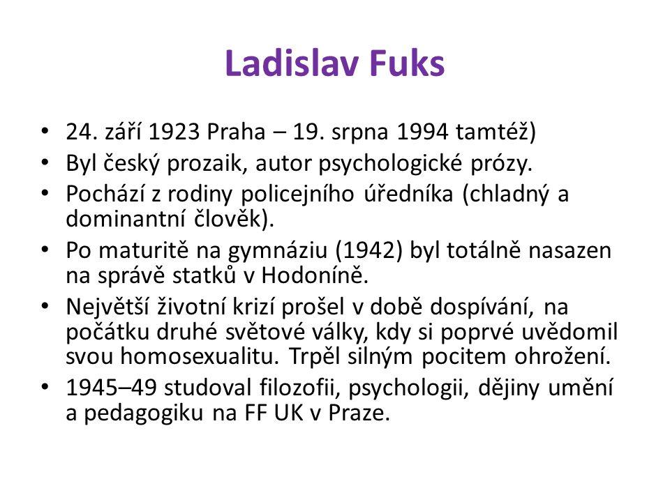 24.září 1923 Praha – 19. srpna 1994 tamtéž) Byl český prozaik, autor psychologické prózy.
