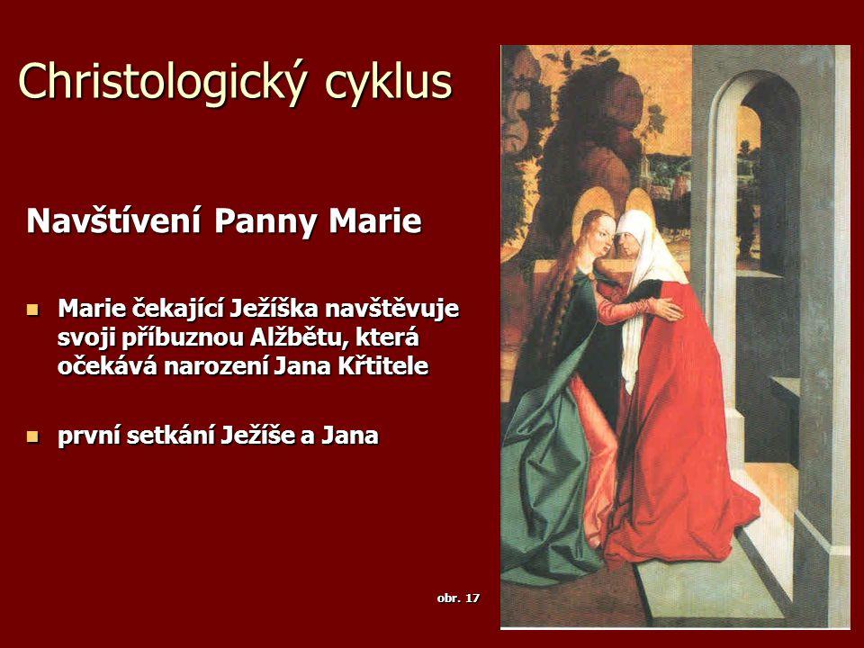 Christologický cyklus Navštívení Panny Marie Marie čekající Ježíška navštěvuje svoji příbuznou Alžbětu, která očekává narození Jana Křtitele Marie ček