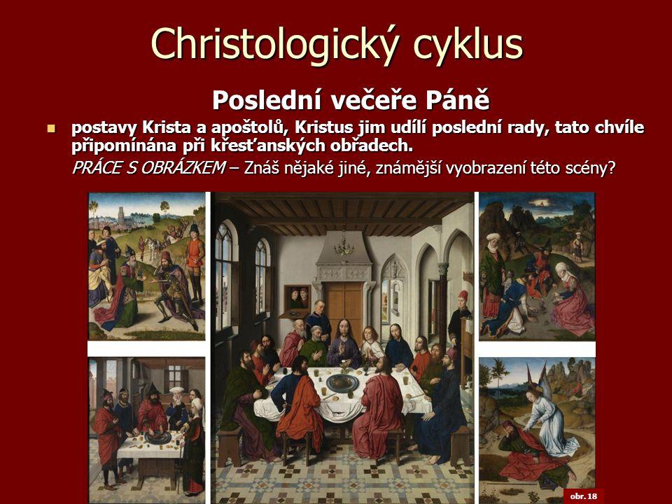Christologický cyklus Poslední večeře Páně Poslední večeře Páně postavy Krista a apoštolů, Kristus jim udílí poslední rady, tato chvíle připomínána př