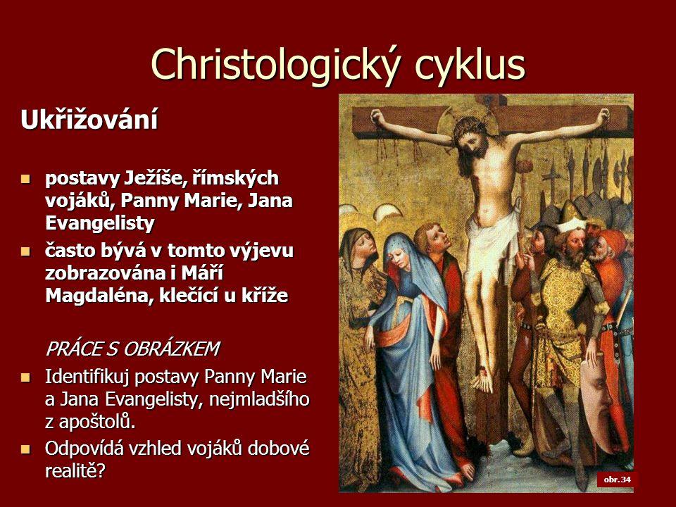 Christologický cyklus Ukřižování postavy Ježíše, římských vojáků, Panny Marie, Jana Evangelisty postavy Ježíše, římských vojáků, Panny Marie, Jana Eva