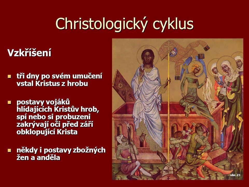 Christologický cyklus Vzkříšení tři dny po svém umučení vstal Kristus z hrobu tři dny po svém umučení vstal Kristus z hrobu postavy vojáků hlídajících