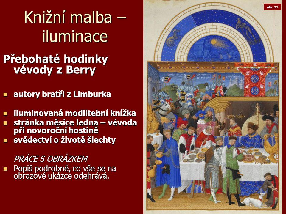 Knižní malba – iluminace Přebohaté hodinky vévody z Berry autory bratři z Limburka autory bratři z Limburka iluminovaná modlitební knížka iluminovaná