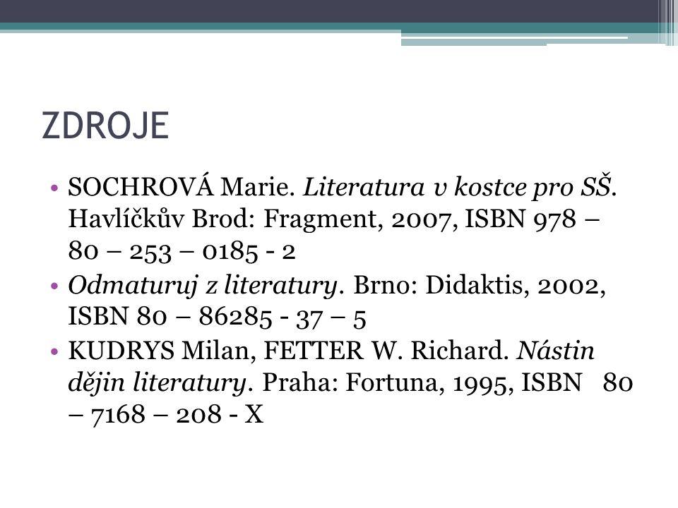 ZDROJE SOCHROVÁ Marie. Literatura v kostce pro SŠ.