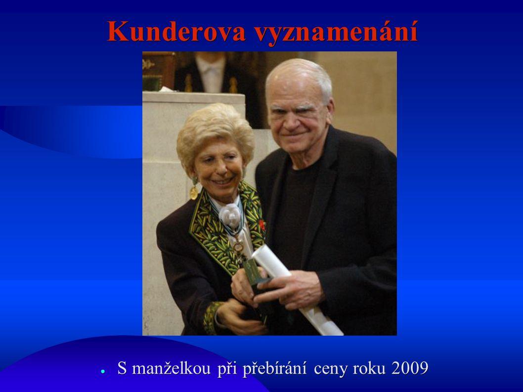 Kunderova vyznamenání ● S manželkou při přebírání ceny roku 2009