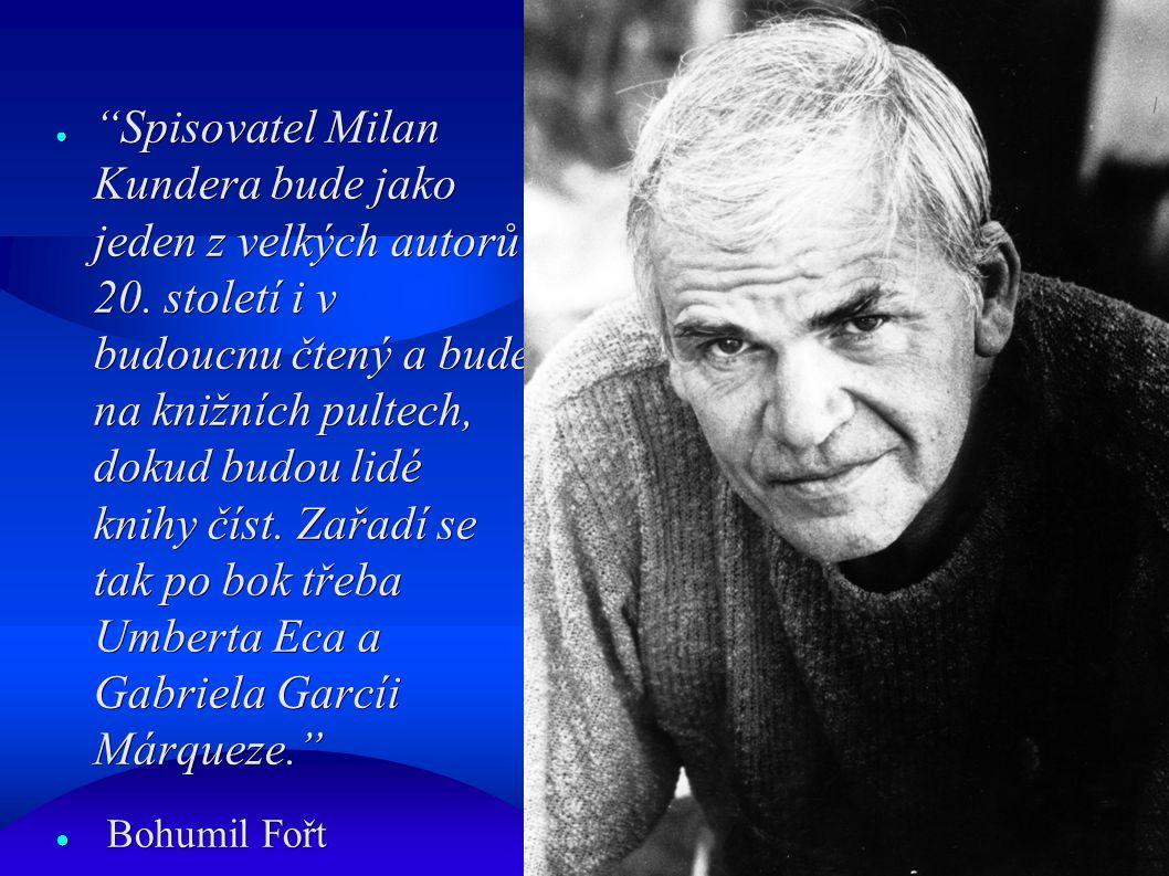 ● Spisovatel Milan Kundera bude jako jeden z velkých autorů 20.