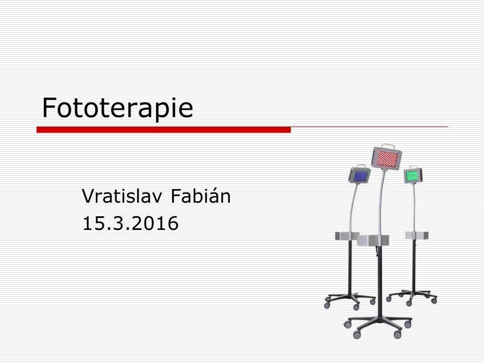 Fototerapie Vratislav Fabián 15.3.2016