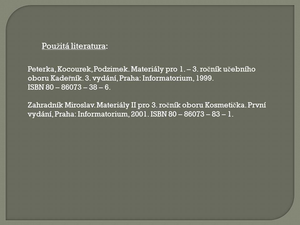 Pou ž itá literatura: Peterka, Kocourek, Podzimek.
