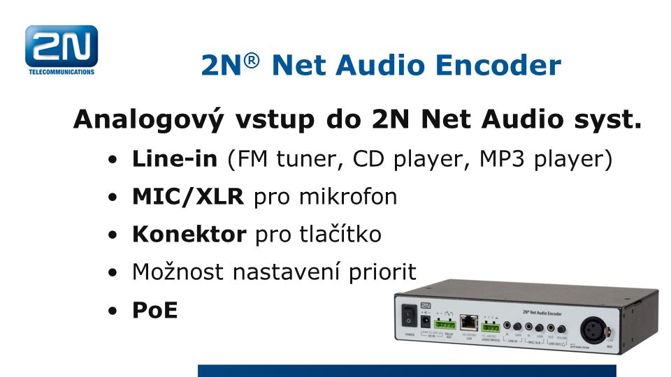 2N ® Net Audio Encoder Analogový vstup do 2N Net Audio syst.