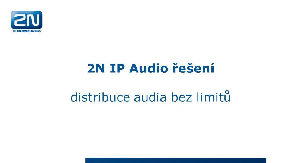 2N IP Audio řešení distribuce audia bez limitů