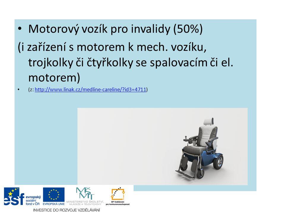 Motorový vozík pro invalidy (50%) (i zařízení s motorem k mech.