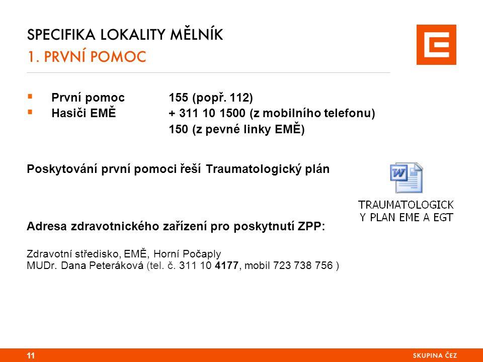 SPECIFIKA LOKALITY MĚLNÍK 1. PRVNÍ POMOC  První pomoc155 (popř.