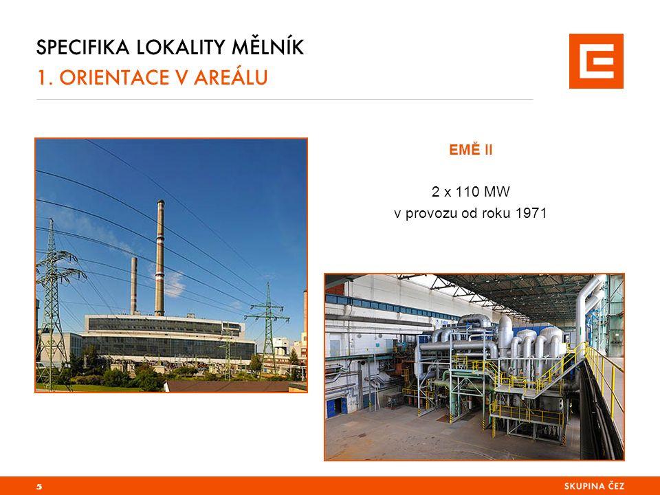 SPECIFIKA LOKALITY MĚLNÍK 1.ORIENTACE V AREÁLU 6 EMĚ I (ENERGOTRANS, a.