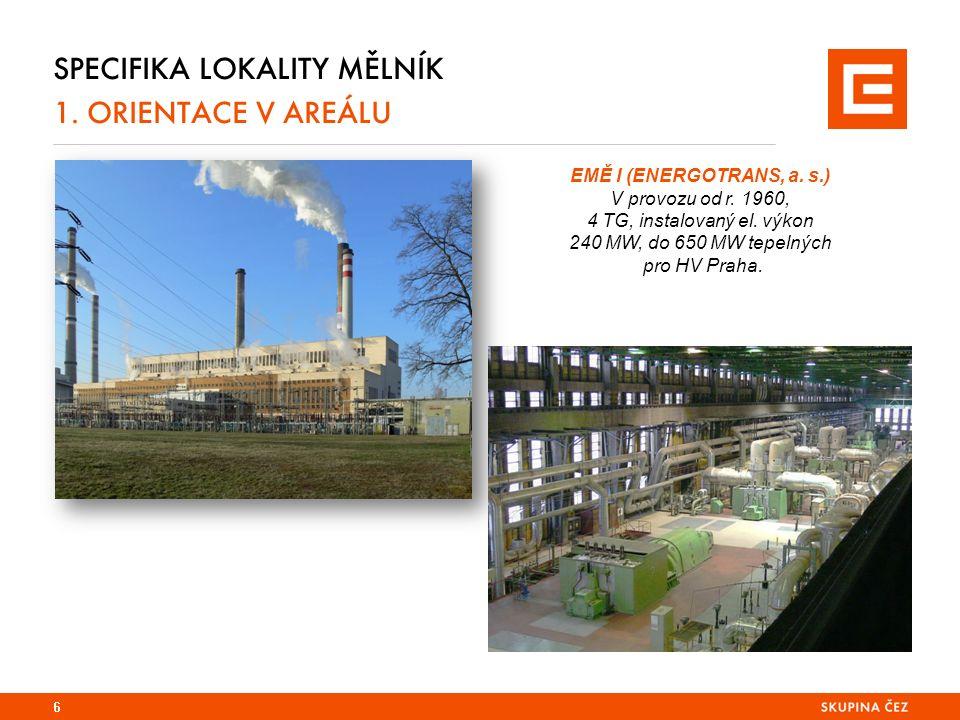 SPECIFIKA LOKALITY MĚLNÍK 1. ORIENTACE V AREÁLU 6 EMĚ I (ENERGOTRANS, a.