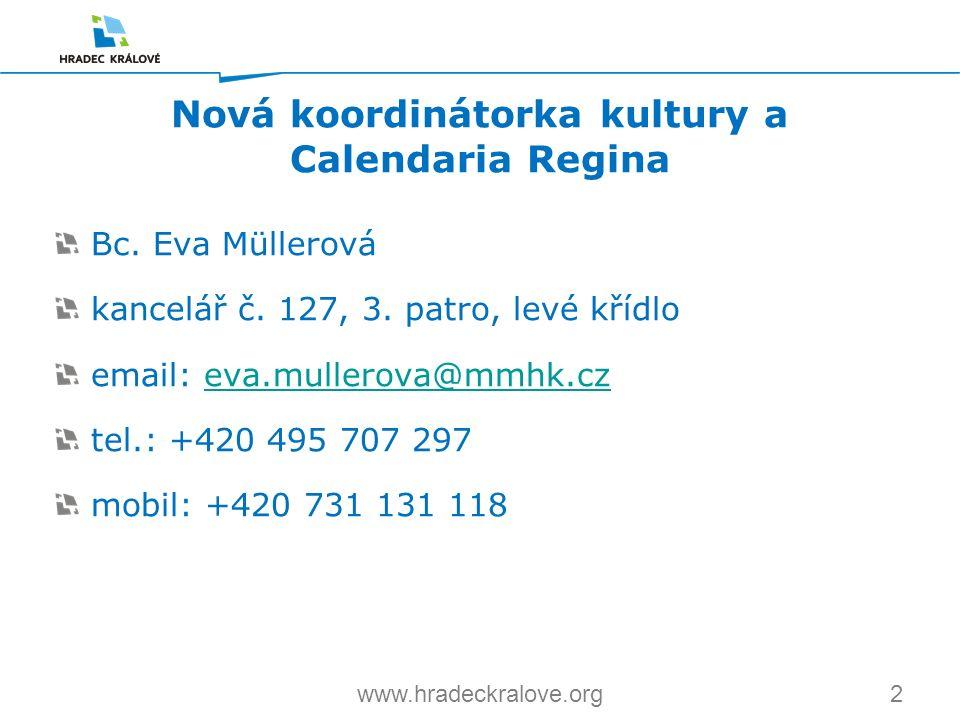 2www.hradeckralove.org Bc. Eva Müllerová kancelář č. 127, 3. patro, levé křídlo email: eva.mullerova@mmhk.czeva.mullerova@mmhk.cz tel.: +420 495 707 2